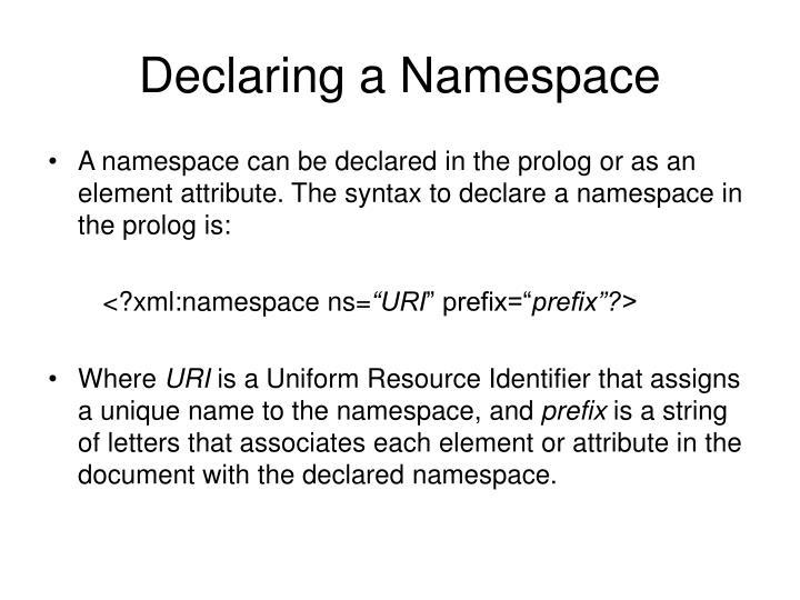 Declaring a Namespace