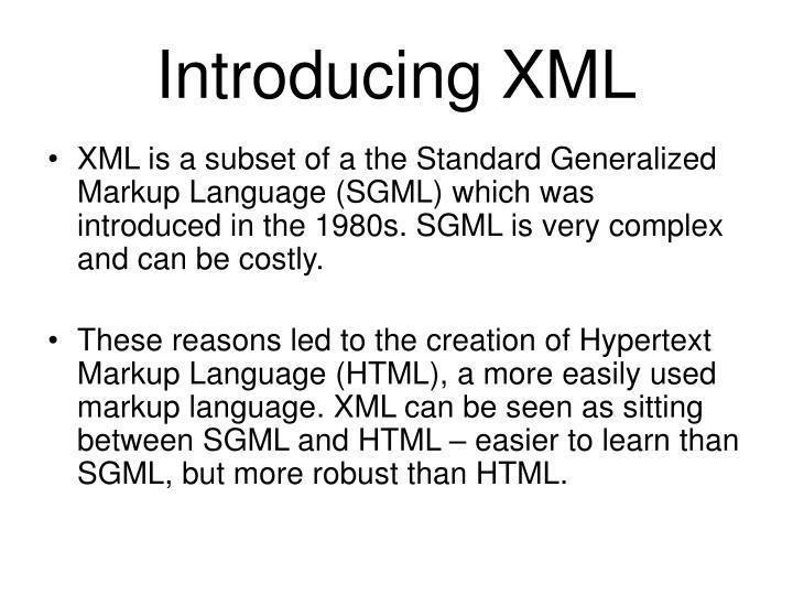 Introducing xml1