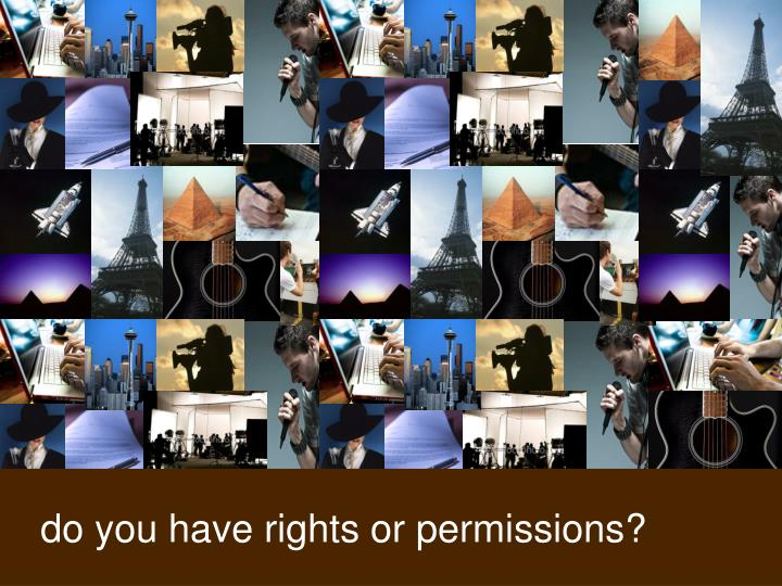 do you have rights or permissions?