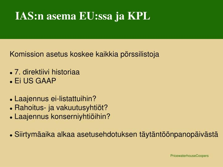 IAS:n asema EU:ssa ja KPL