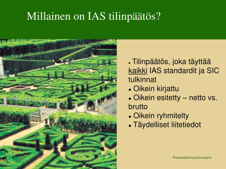 Millainen on IAS tilinpäätös?