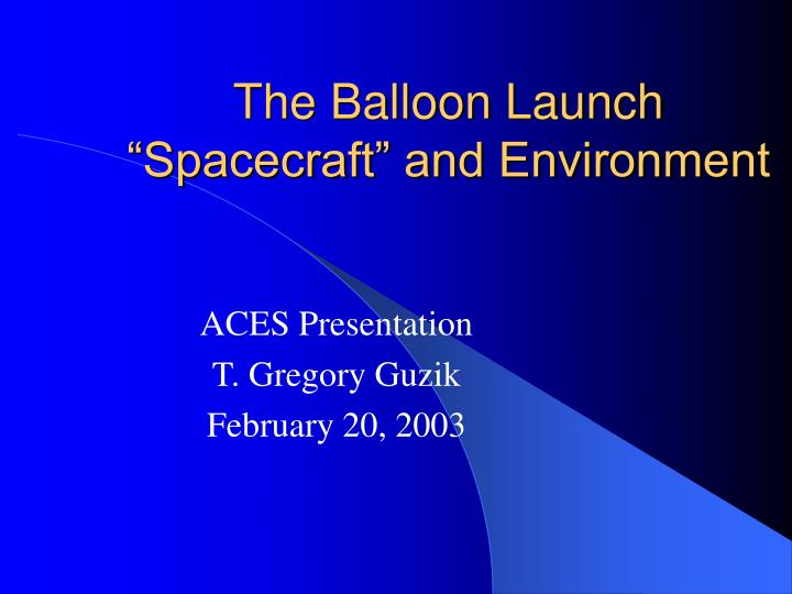 the balloon launch spacecraft and environment n.