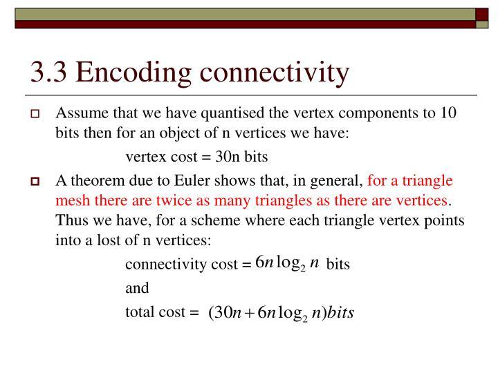 3.3 Encoding connectivity
