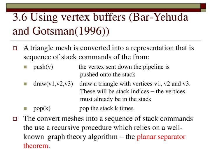 3.6 Using vertex buffers (Bar-Yehuda and Gotsman(1996))