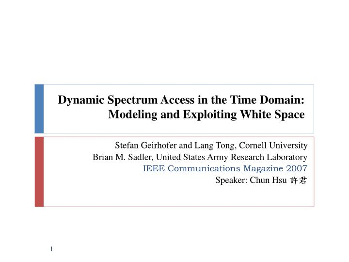 dynamic spectrum access in the time domain modeling and exploiting white space n.