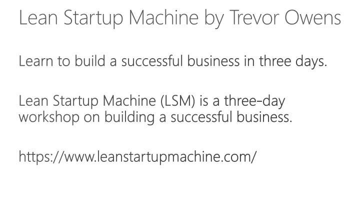 Lean Startup Machine by Trevor Owens