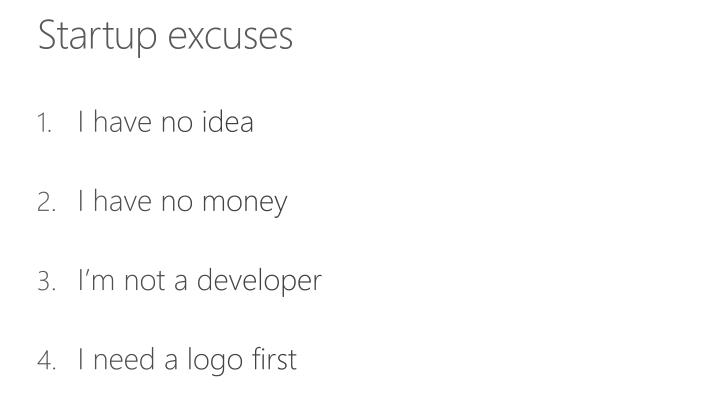 Startup excuses