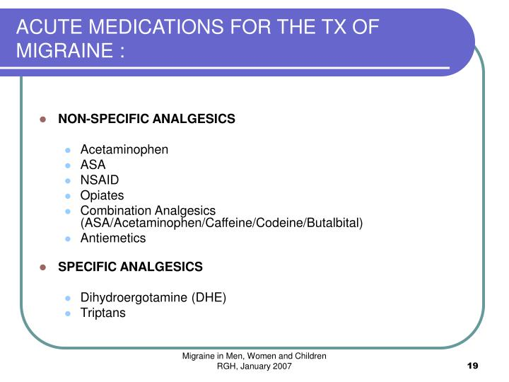 ACUTE MEDICATIONS FOR THE TX OF MIGRAINE :