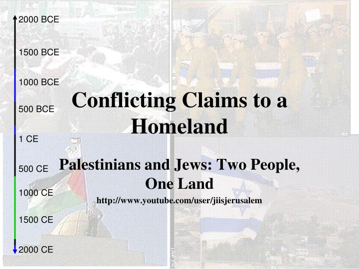 Conflicting claims to a homeland