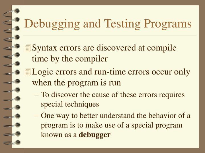 Debugging and Testing Programs