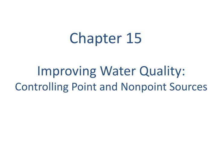 improving water quality controlling point and nonpoint sources n.