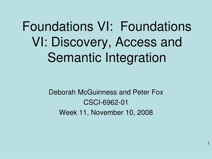 foundations vi foundations vi discovery access and semantic integration n.