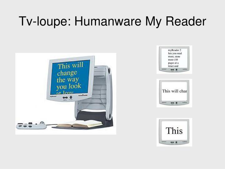 Tv-loupe: Humanware My Reader