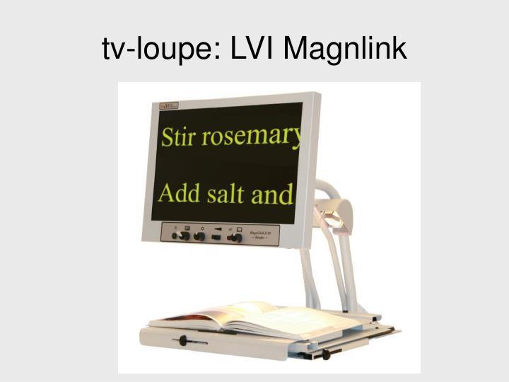 tv-loupe: LVI Magnlink