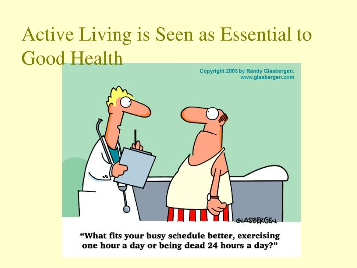 Active Living is Seen as Essential to Good Health