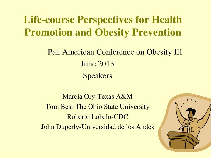 Life course perspectives for health promotion and obesity prevention