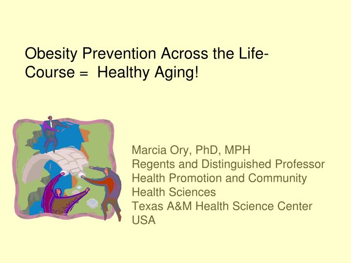 Obesity Prevention Across the Life-Course =