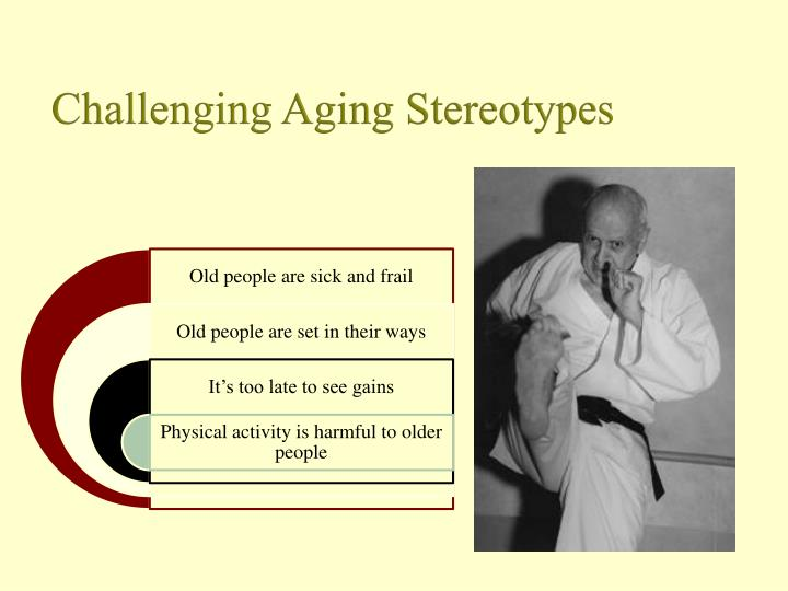 Challenging Aging Stereotypes