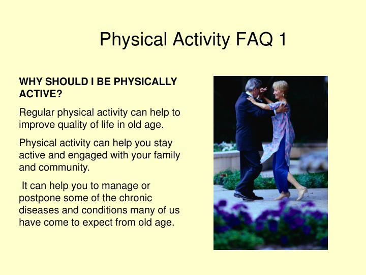 WHY SHOULD I BE PHYSICALLY ACTIVE?