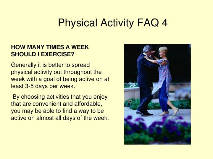 HOW MANY TIMES A WEEK SHOULD I EXERCISE?