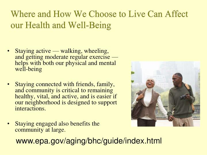 Where and How We Choose to Live Can Affect our Health and Well-Being