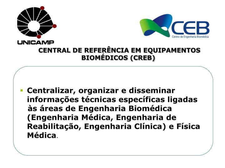 CENTRAL DE REFERÊNCIA EM EQUIPAMENTOS BIOMÉDICOS (CREB)