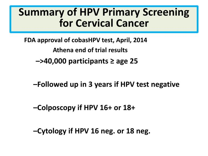 Summary of HPV Primary Screening for Cervical Cancer
