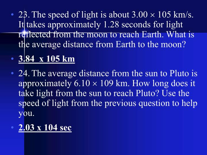 23.	The speed of light is about 3.00