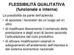 flessibilit qualitativa funzionale o interna