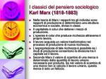 i classici del pensiero sociologico karl marx 1818 1883