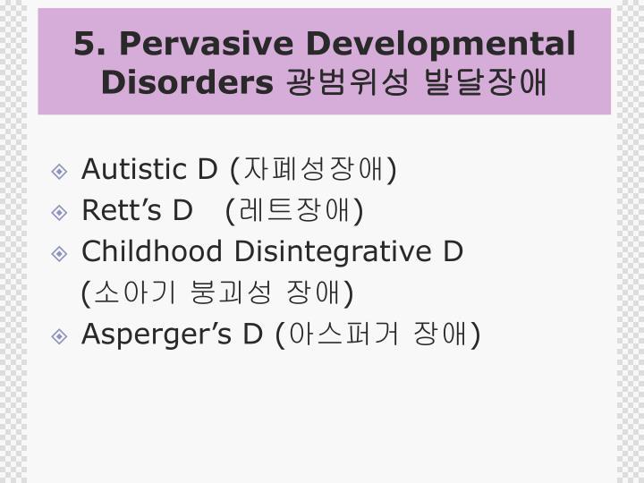 5. Pervasive Developmental Disorders