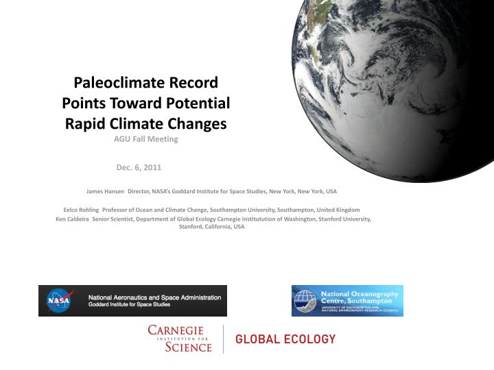 Paleoclimate record points toward potential rapid climate changes agu fall meeting dec 6 2011