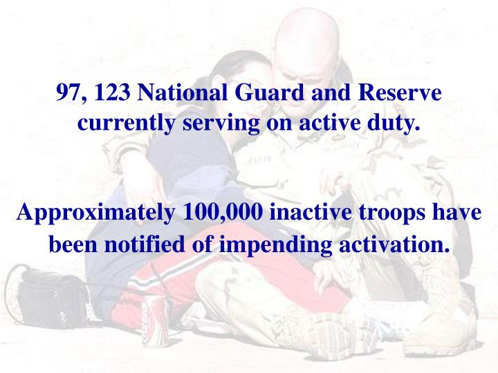 97, 123 National Guard and Reserve currently serving on active duty.