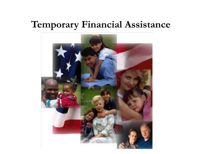 Temporary Financial Assistance