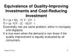 equivalence of quality improving investments and cost reducing investment