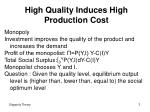 high quality induces high production cost