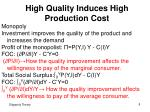 high quality induces high production cost2