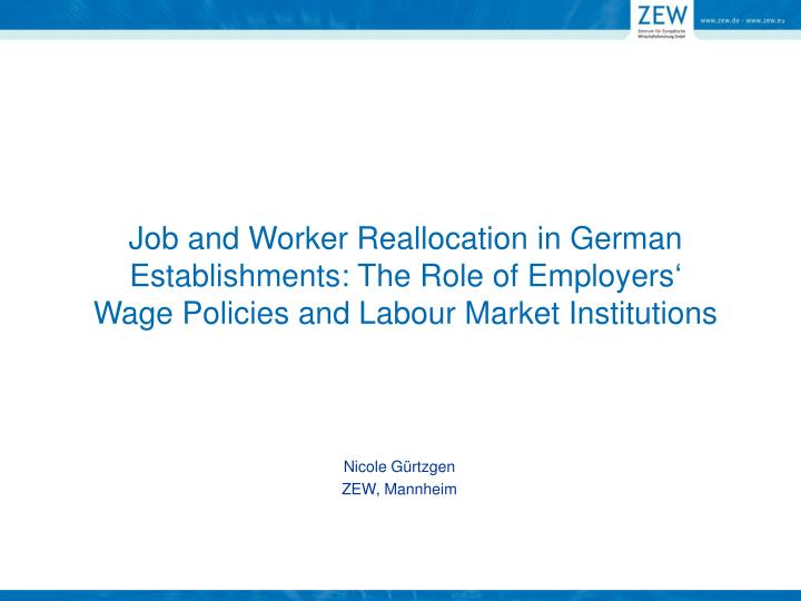 Job and Worker Reallocation in German Establishments: The Role of Employers