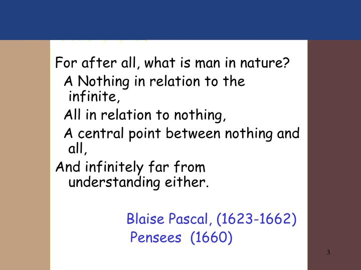 For after all, what is man in nature?