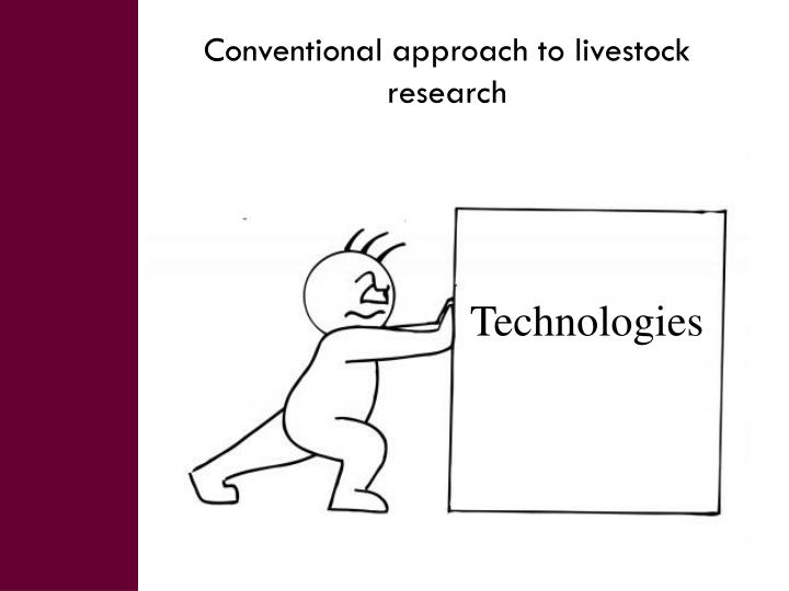 Conventional approach to livestock research