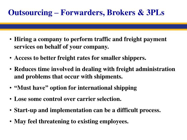 Outsourcing – Forwarders, Brokers & 3PLs