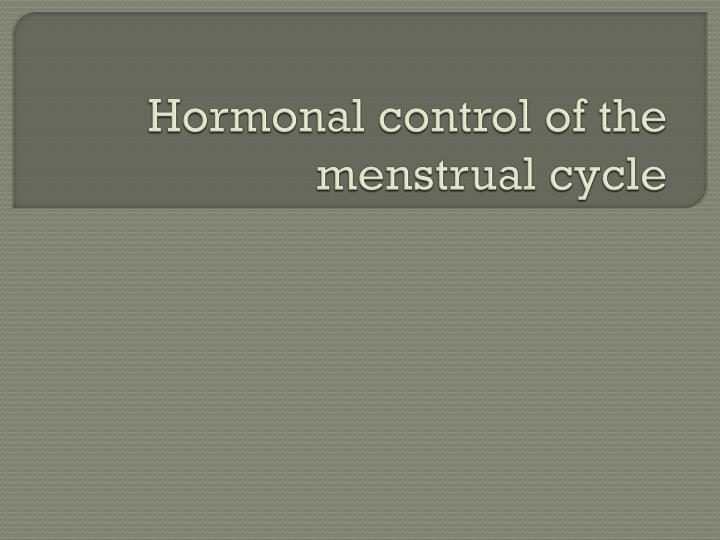hormonal control of the menstrual cycle n.