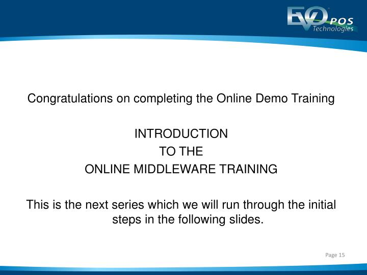 Congratulations on completing the Online Demo Training