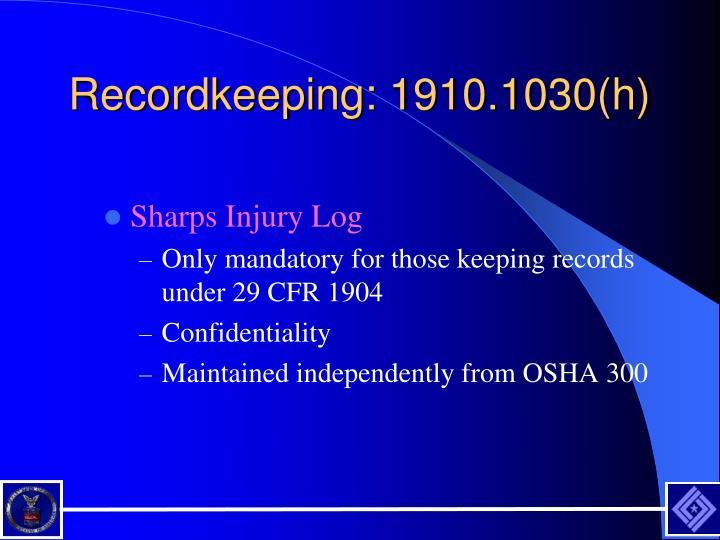 Recordkeeping: 1910.1030(h)
