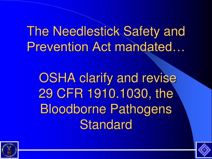 The Needlestick Safety and Prevention Act mandated…