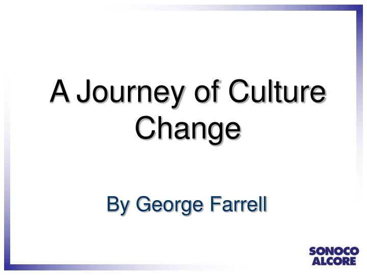 a journey of culture change n.