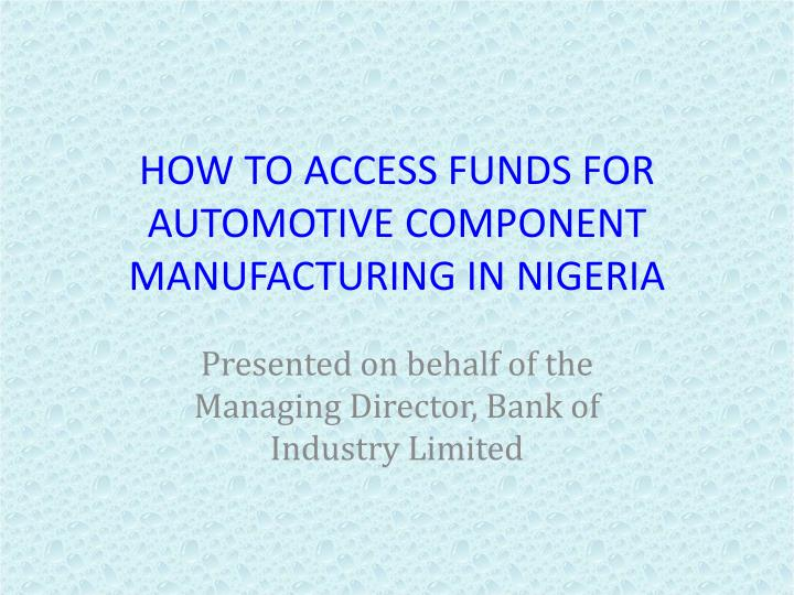 how to access funds for automotive component manufacturing in nigeria n.