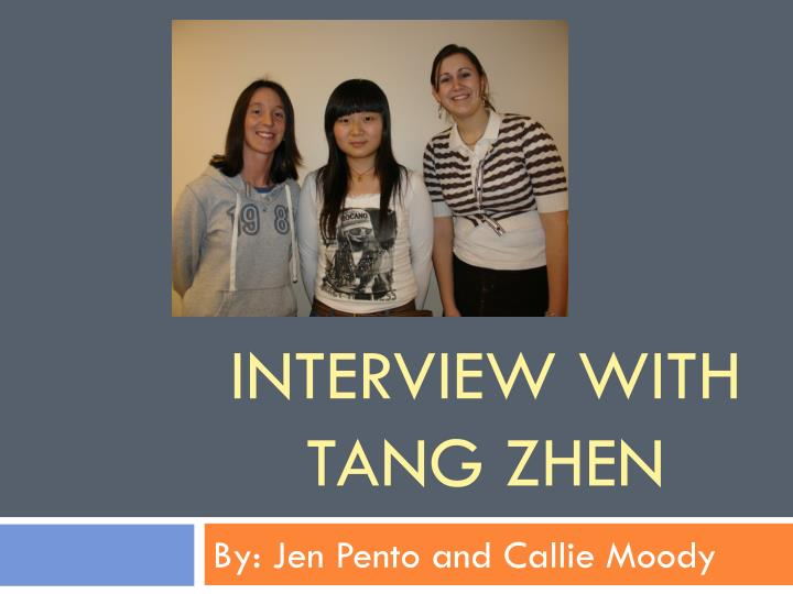 Interview with tang zhen
