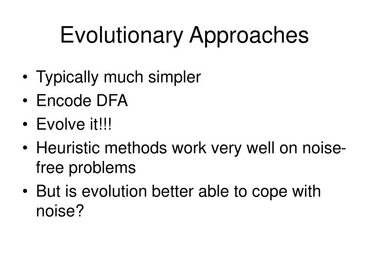 Evolutionary Approaches