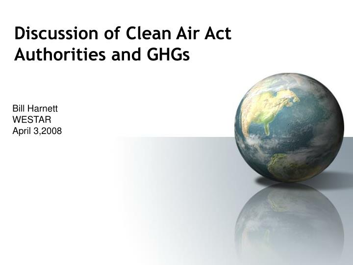 discussion of clean air act authorities and ghgs n.